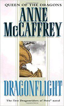 Dragonflight (Dragonriders of Pern - Volume 1): Anne McCaffrey: 9780345335463: Amazon.com: Books