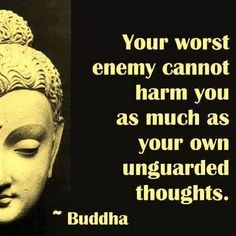 Watch your thoughts..... Buddha