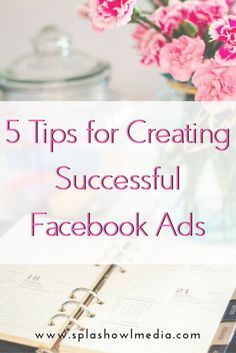 5 Tips for Creating Successful Facebook Ads