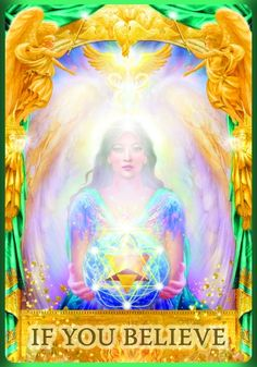 If You Believe. What you need right now is faith. You can have what you desire, but you must believe that it can be so! Stay positive and visualize the outcome you're hoping for. Set aside all negativity or pessimism in favor of a sunny outlook! The Law of Attraction brings to us what we expect to receive.  Believe in yourself and your cherished dreams!