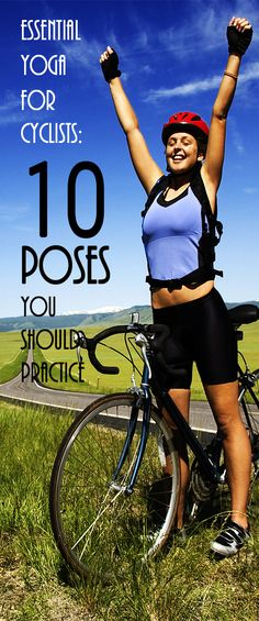 .Incorporate these ten yoga poses into your cycling training, to help improve your performance on the bike and quicken your recovery off it. #yogaposes #yogaforcyclists #cyclingtips