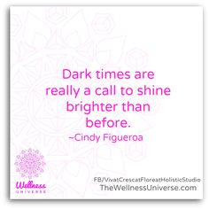 The #Wellness Universe #Quote of the Day by Cindy Figueroa #Shine #Bright www.TheWellnessUniverse.com