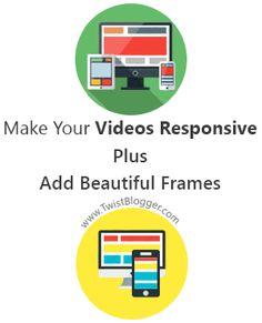 Make Embedded Videos Responsive in Blogger - Add Elegant Frames @twistblogger