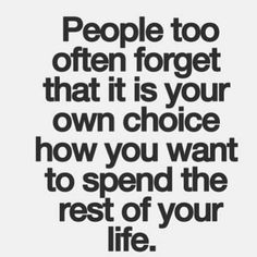 It's your choice..
