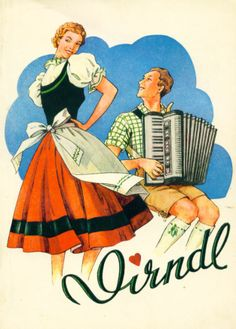 Of course, the traditional dress for the ladies is the 'Dirndl' - Think 'The Sound Of Music'.