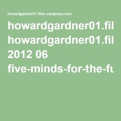 howardgardner01.files.wordpress.com 2012 06 five-minds-for-the-future-january-20081.pdf