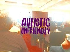 How not to do an autism conference