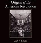 Attack of the Books Review   The Constitutional Origins of the American Revolution by Jack P. Greene