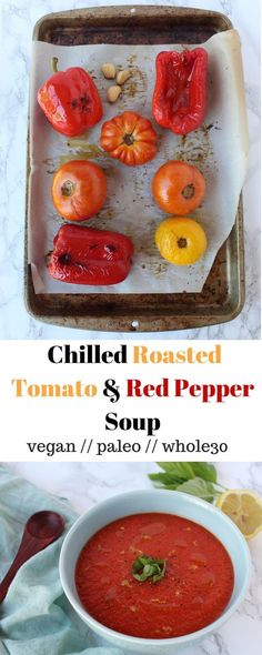 Chilled Roasted Tomato & Red Pepper Soup - a spin on a classic winter soup, this Chilled Roasted Tomato & Red Pepper Soup screams summer with fresh in-season tomatoes and is made in the blender - Eat the Gains