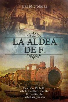 La aldea de F. (Spanish Edition) by Isabel González González. $2.40. 180 pages