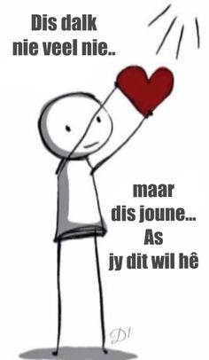 Dis dalk nie veel nie maar dis joune as jy dit wil hê Wisdom Quotes, Me Quotes, Qoutes, Nicholas Sparks Quotes, Afrikaanse Quotes, Love Quotes For Her, Positive Life, Positivity, Feelings