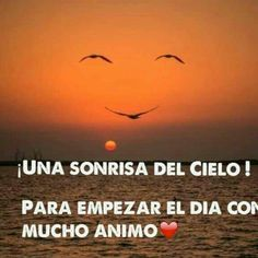 A sonreir mucho en éste nuevo dia...buen dia!!♡