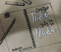 "ARTISS arte fino & creativo on Instagram: ""👇🏽#Contigo TODO🌈 Sin Ti NADA 💌 📝 #letrasbonitasconalmatinta #almatintaletteringchallenge :::Com você tudo Sem você nada::: :::With you all…"" • Instagram"