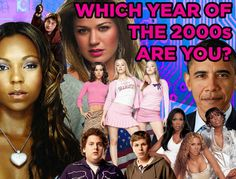 Which Year Of The 2000s Are You?