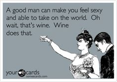 that's wine. Wine does that.