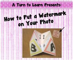 A Turn to Learn: How to Put a Watermark on Your Photo    http://aturntolearn.blogspot.com/2012/10/how-to-put-watermark-on-your-photo.html
