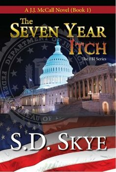 The Seven Year Itch (A J.J. McCall Novel) (The FBI Espionage Series) by S.D. Skye