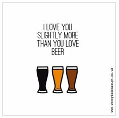 I love you slightly more than you love BEER Fathers Day Quote, Fathers Day Card. For running, cycling, golfing, beer drinking Dads. Funny, unique and quirky (and sometimes downright rude) sports, fitness and booze themed gifts, cards and artwork www.worrylessdesign.co.uk
