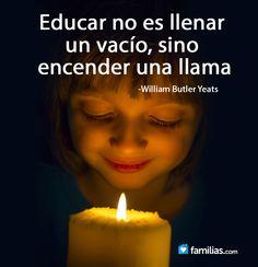 Educar es encender una llama (ya está en yo amo a mi familia)