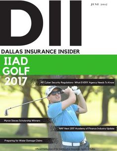 DII JUNE 2017  Special Coverage is the IIAD Annual Golf Tournament. Other features include: NAF Next 2017 Academy of Finance Industry Update, NY Cyber Security Regulations..What EVERY Agency Needs to Know, Myron Steves Scholarship Winners, and Preparing for Water Damage Claims.