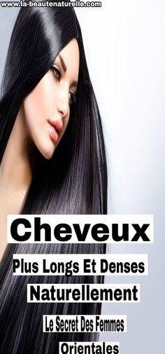 Cheveux plus longs et denses naturellement : Le secret des femmes orientales #Cheveux #longs