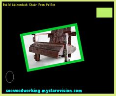 Build Adirondack Chair From Pallet 091619 - Woodworking Plans and Projects!