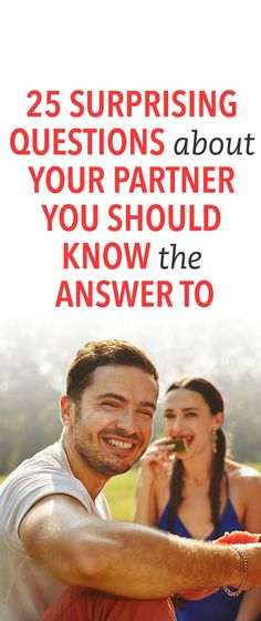 25 surprising questions about your partner you should know the answer to