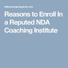 Reasons to Enroll In a Reputed NDA Coaching Institute