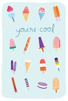 you're cool -icecreams