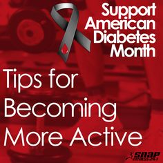 In support of American Diabetes Month, here are some tips for adding more activity into your daily routine!