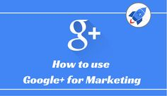 A Complete Guide to Google  Marketing