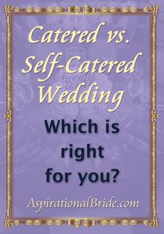 Info on having a catered wedding versus a DIY wedding menu. #AspirationalBride