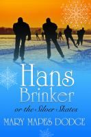 November and December Selection: Hans Brinker or The silver skates [book on CD] / Mary Mapes Dodge.