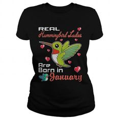 Cool Real Hummingbird Ladies are born in January T shirts