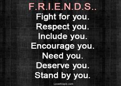 Definition of real friends: F. Fight for you Respect you Include you Encourage you Need you Deserve you Stand by you. Life Quotes Love, Great Quotes, Quotes To Live By, Funny Quotes, Inspirational Quotes, Qoutes, Cute Bff Quotes, Motivational Quotations, Motivating Quotes