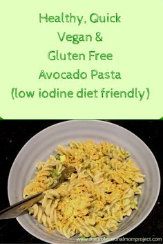 This recipe for quick low iodine diet friendly avocado pasta is fast, yummy and healthy.
