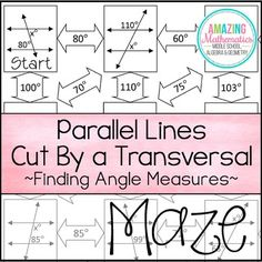 This is a maze of 23 parallel lines cut by transversal in which students are given 1 angle measure and have to solve for the unknown angle measure. Not all boxes are used in the maze to prevent students from just guessing the correct route. In order to complete the maze students will have to correctly calculate 18 angle measurements. Answer key is included.