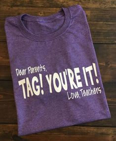 Tag Youre It Shirt Last Day Of School Teacher Shirt Funny Teacher Shirt Teacher Summer Last Day Of School Shirt End Of School T-Shirt - Crazy Shirt - Ideas of Crazy Shirt -