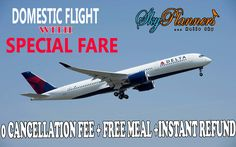 Special Fare.... On Domestic Flight..  with   - 0 Cancellation fee - Free Meal -Instant Refund  Just Try it then believe it...  SkyPlanners ...Hello Sky  http://skyplanners.com/