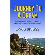 Amazon Bestseller  Like many of us Craig Briggs dreamt of living a different life, free from the stresses and strains of modern living. But unlike most of us, he decided to pursue his dream.  In May 2002 Craig, his wife Melanie and their dog Jazz left their home town of Huddersfield in England's industrial north and set off for Galicia: a remote and little known province in the northwest corner of Spain....