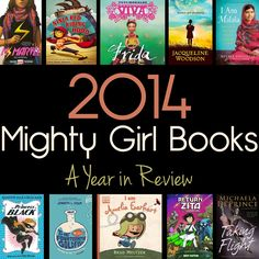 A Mighty Girl's 2014 Collection of the Best in Girl-Empowering Books for Children and Teens.