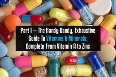 Ever wonder what each of the vitamins and minerals do and where to get 'em? Use our handy dandy 30-second guide.