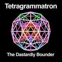 Tetragrammatron by The Dastardly Bounder on SoundCloud