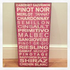 Large wooden rustic style wine sign Approx Pinky red Lots of your favourite wines listed Makes a great gift for the wine Sauvignon Blanc, Cabernet Sauvignon, Chenin Blanc, Wine Signs, Little Kitchen, Wine List, Pinot Noir, Kitchen Inspiration, Felt Crafts