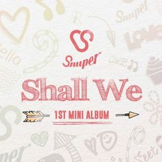 """""""Shall We"""" is a mini album recorded by South Korean boy group Snuper. It was released on November 16, 2015  under WIDMAY Entertainment."""
