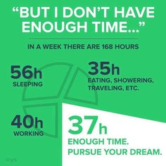 There is enough time to pursue our dreams!