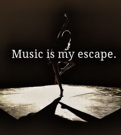 Music has always been my best friend ..........