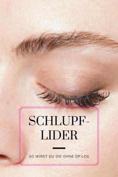 Schlupflider: Das hilft wirklich gegen hängende Augenlider If you suffer from drooping eyelids, you don't have to go under the knife. These three alternatives to cosmetic surgery help immediately against droopy eyelids Natural Hair Mask, Natural Hair Styles, Natural Beauty, Eyelashes, Eyebrows, Drooping Eyelids, Under The Knife, Skin Tag, Tips Belleza