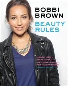 Book Bobbi Brown Beauty Rules: Fabulous Looks, Beauty Essentials, And Life Lessons by Bobbi Brown
