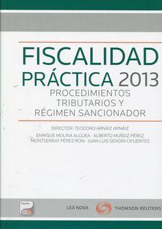 Fiscalidad práctica 2013. Lex Nova Thomson Reuters, 2013.